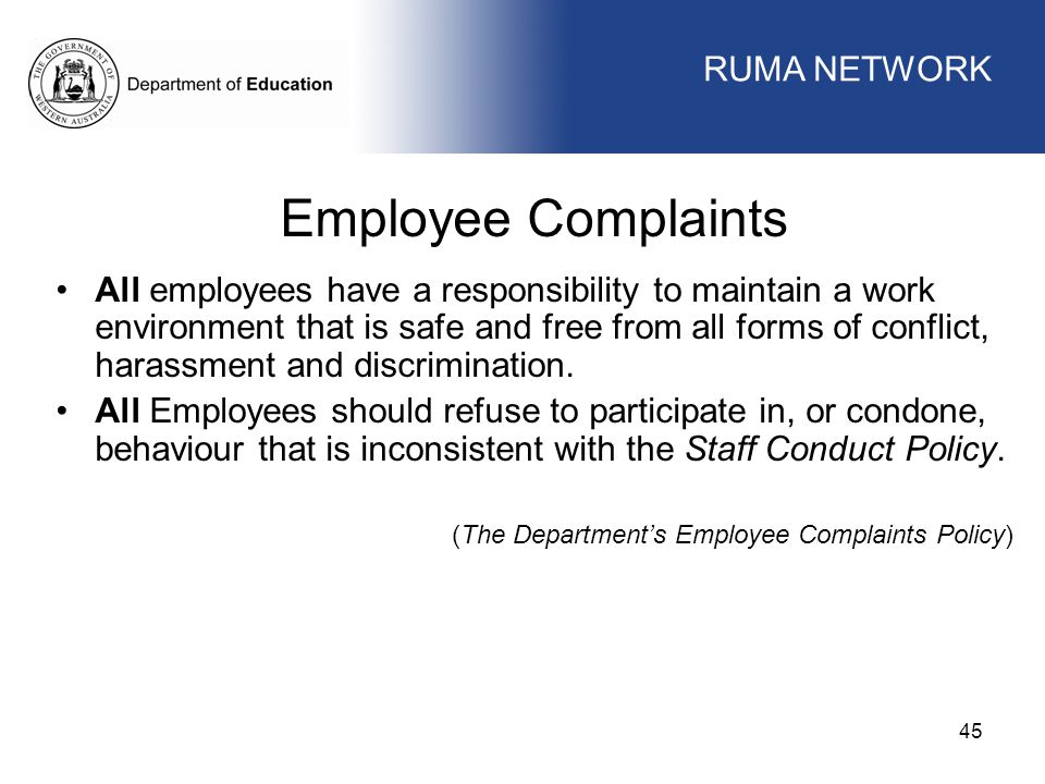 WORKFORCE MANAGEMENT 45 WORKFORCE MANAGEMENT Employee Complaints All employees have a responsibility to maintain a work environment that is safe and f