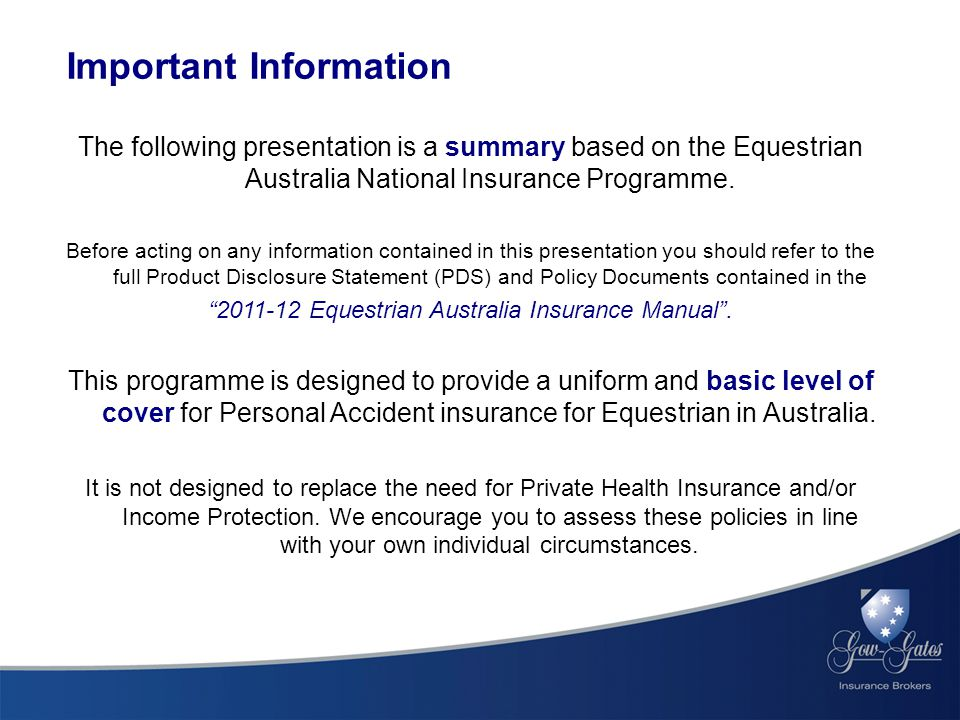 The following presentation is a summary based on the Equestrian Australia National Insurance Programme.
