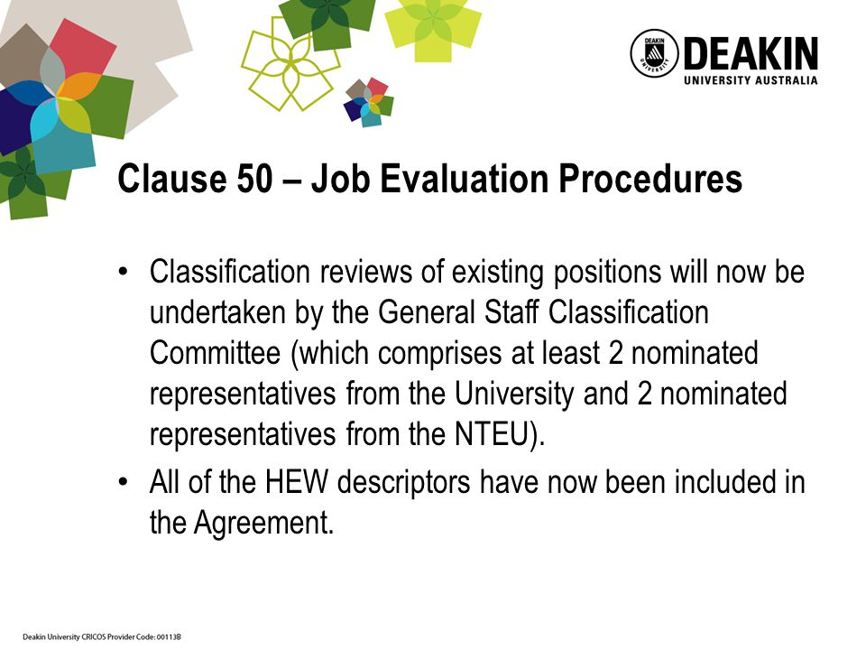 Clause 50 – Job Evaluation Procedures Classification reviews of existing positions will now be undertaken by the General Staff Classification Committe
