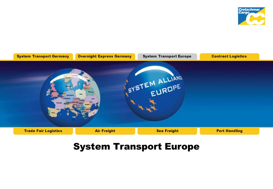 System Transport Europe System Transport GermanyOvernight Express GermanySystem Transport EuropeContract Logistics Trade Fair LogisticsAir FreightSea FreightPort Handling