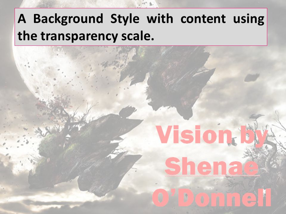 A Background Style with content using the transparency scale.