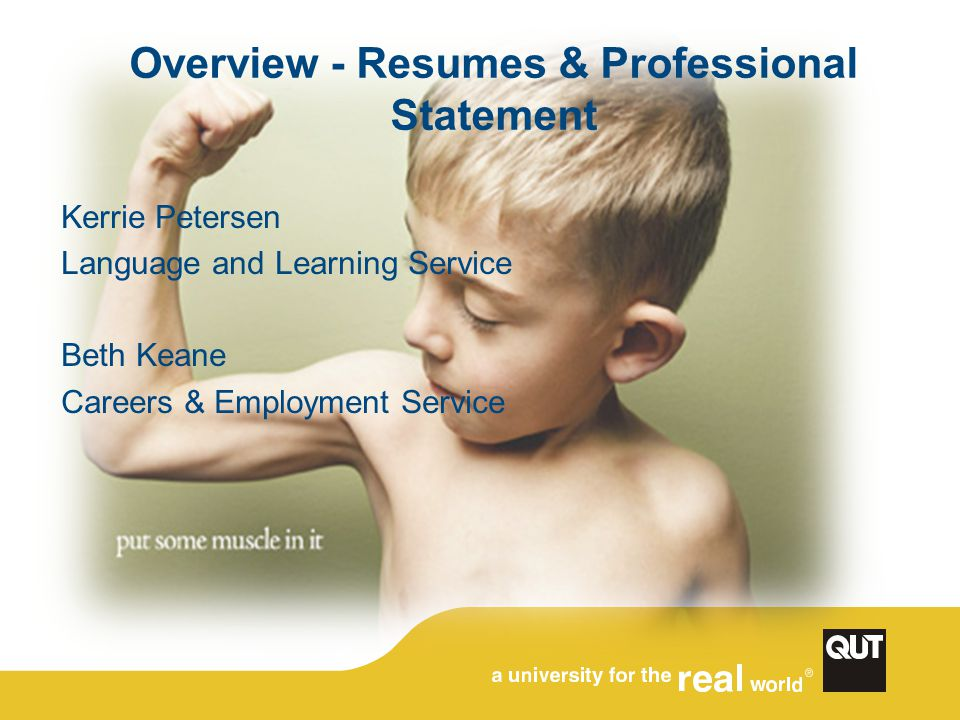 Overview - Resumes & Professional Statement Kerrie Petersen Language and Learning Service Beth Keane Careers & Employment Service