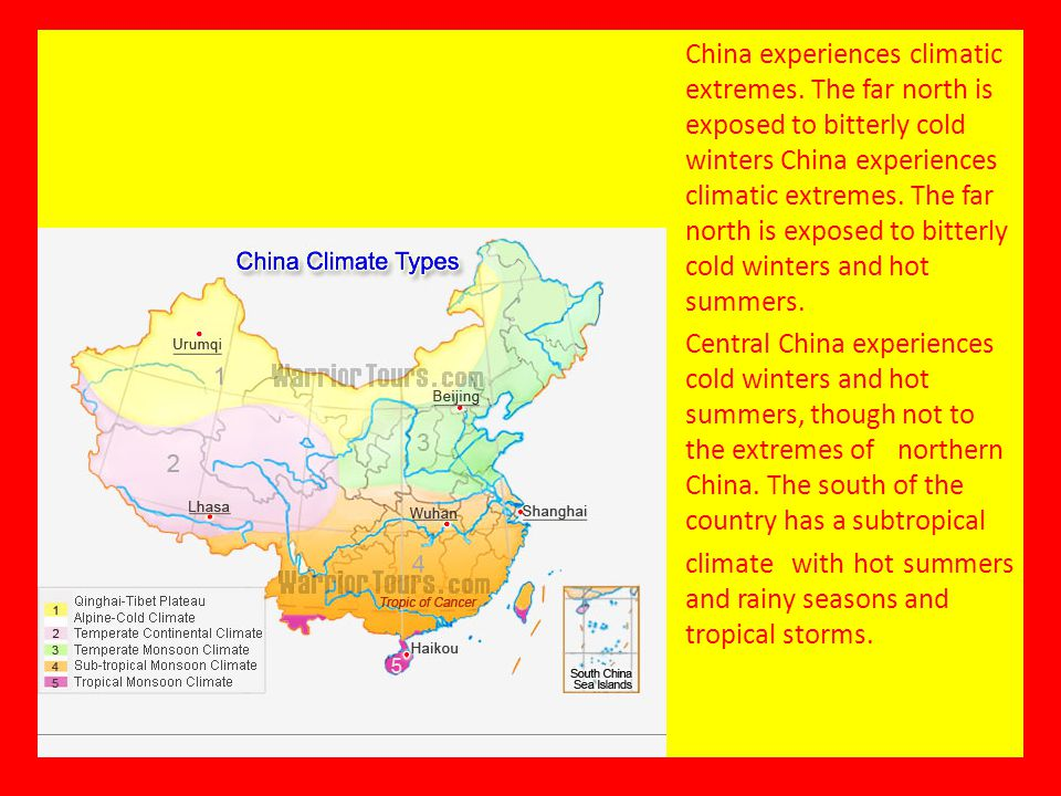 China experiences climatic extremes. The far north is exposed to bitterly cold winters China experiences climatic extremes. The far north is exposed t