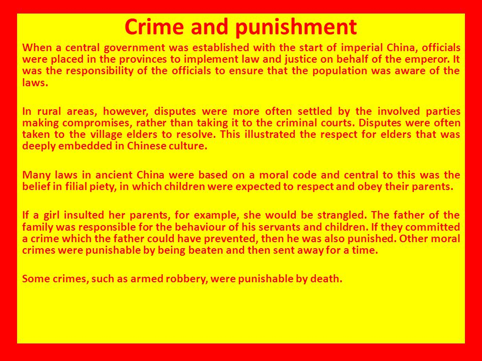 Crime and punishment When a central government was established with the start of imperial China, officials were placed in the provinces to implement l