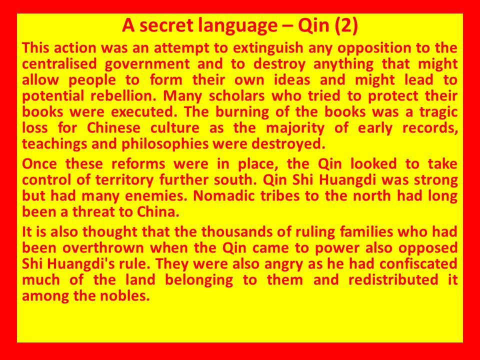 A secret language – Qin (2) This action was an attempt to extinguish any opposition to the centralised government and to destroy anything that might a