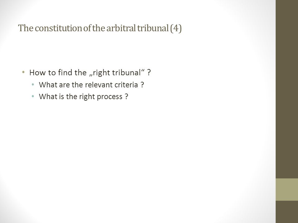 "The constitution of the arbitral tribunal (4) How to find the ""right tribunal ."