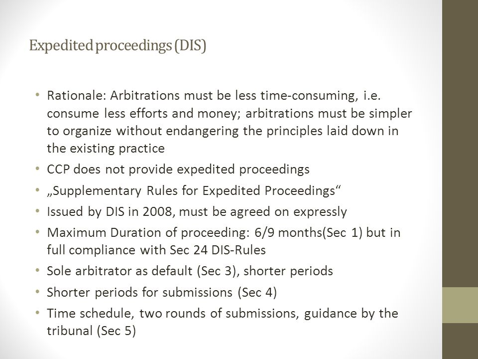 Expedited proceedings (DIS) Rationale: Arbitrations must be less time-consuming, i.e.