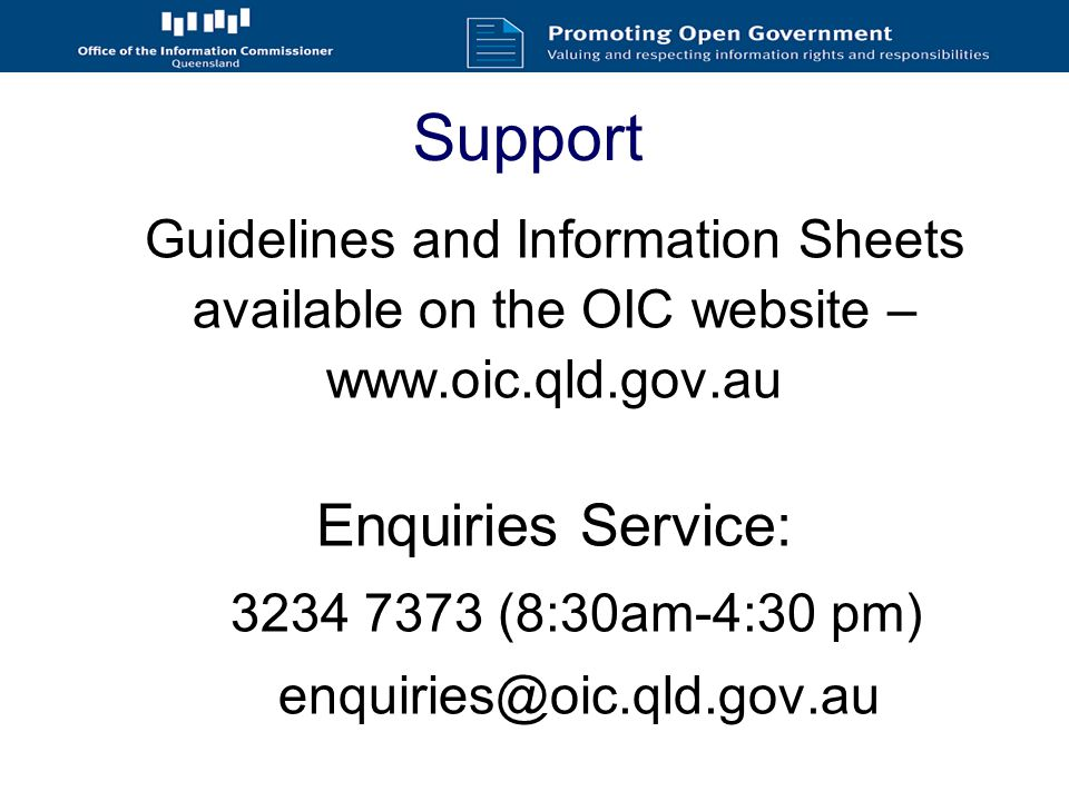 Support Guidelines and Information Sheets available on the OIC website –   Enquiries Service: (8:30am-4:30 pm)