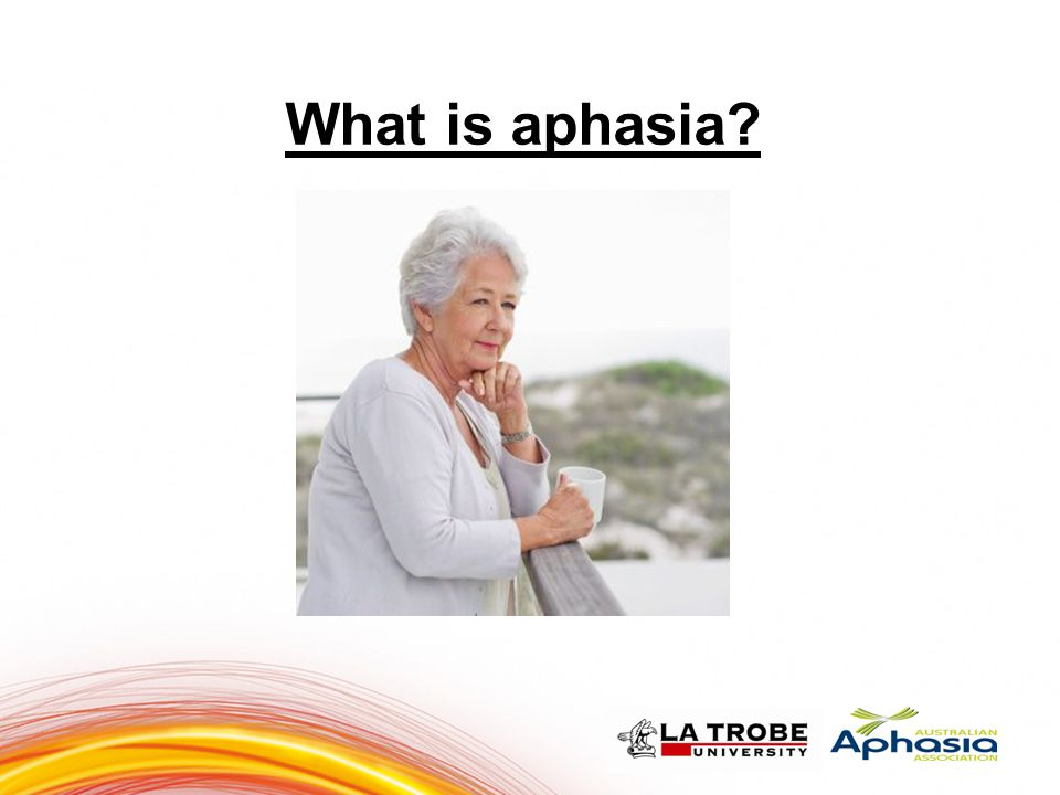 What is aphasia? 5 Aphasia is a language disorder 55