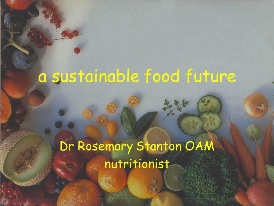 © Rosemary Stanton 2013 the balanced diet nutrition & health environmental sustainability taste 'food literacy'