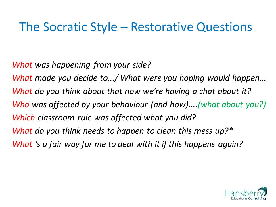 The Socratic Style – Restorative Questions What was happening from your side.