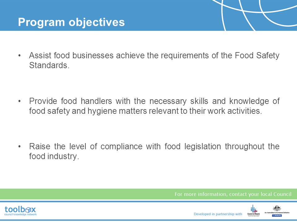 Food safety supervisors From 1 July 2008, all licensed food businesses must have an approved food safety supervisor.