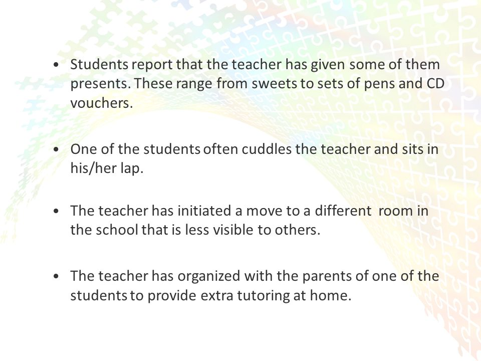 29 Students report that the teacher has given some of them presents.