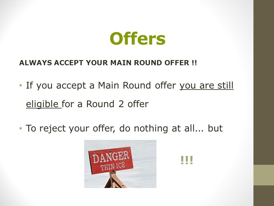 Offers ALWAYS ACCEPT YOUR MAIN ROUND OFFER !.