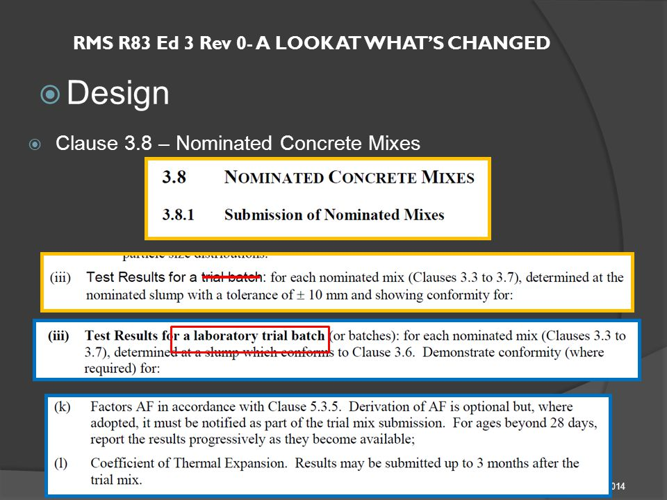 RMS R83 Ed 3 Rev 0- A LOOK AT WHAT'S CHANGED  Design 24/02/2014 TSM CIVIL  Clause 3.8 – Nominated Concrete Mixes