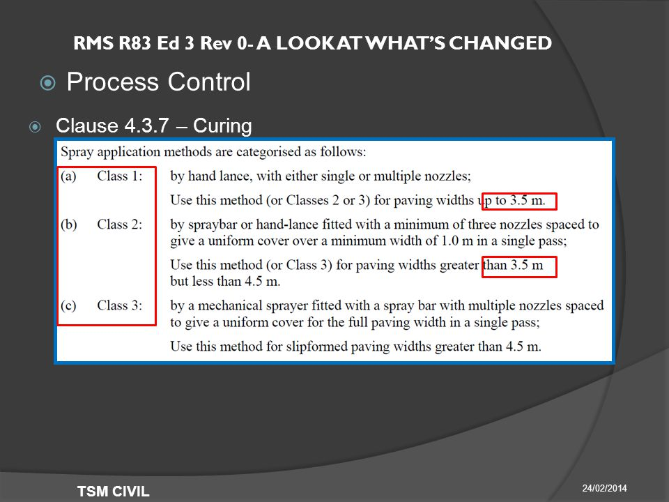 RMS R83 Ed 3 Rev 0- A LOOK AT WHAT'S CHANGED  Process Control 24/02/2014 TSM CIVIL  Clause – Curing