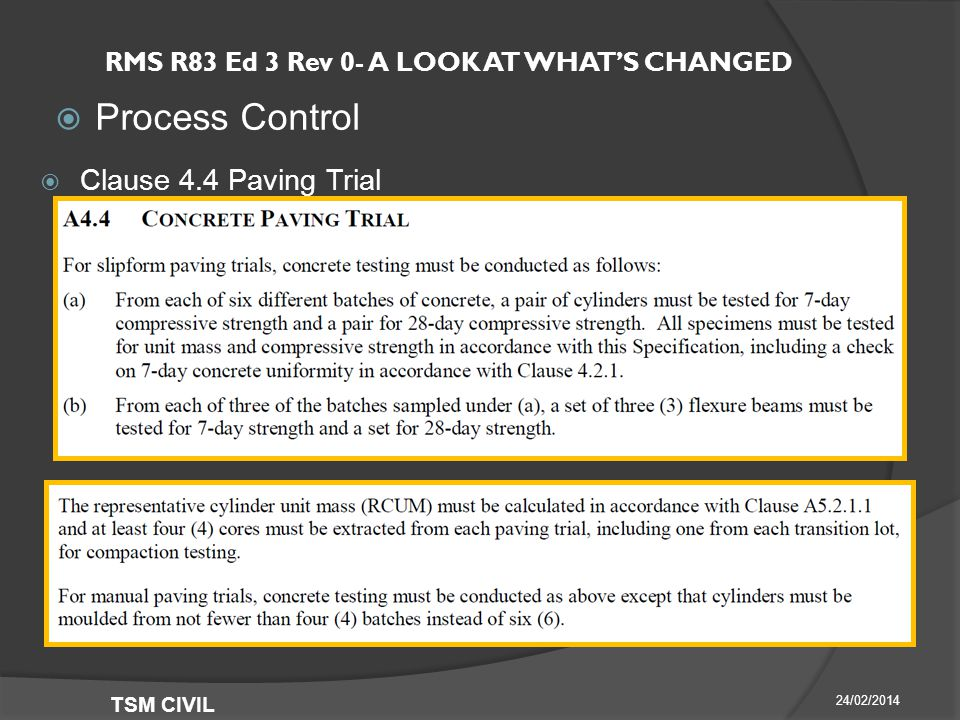 RMS R83 Ed 3 Rev 0- A LOOK AT WHAT'S CHANGED  Process Control 24/02/2014 TSM CIVIL  Clause 4.4 Paving Trial