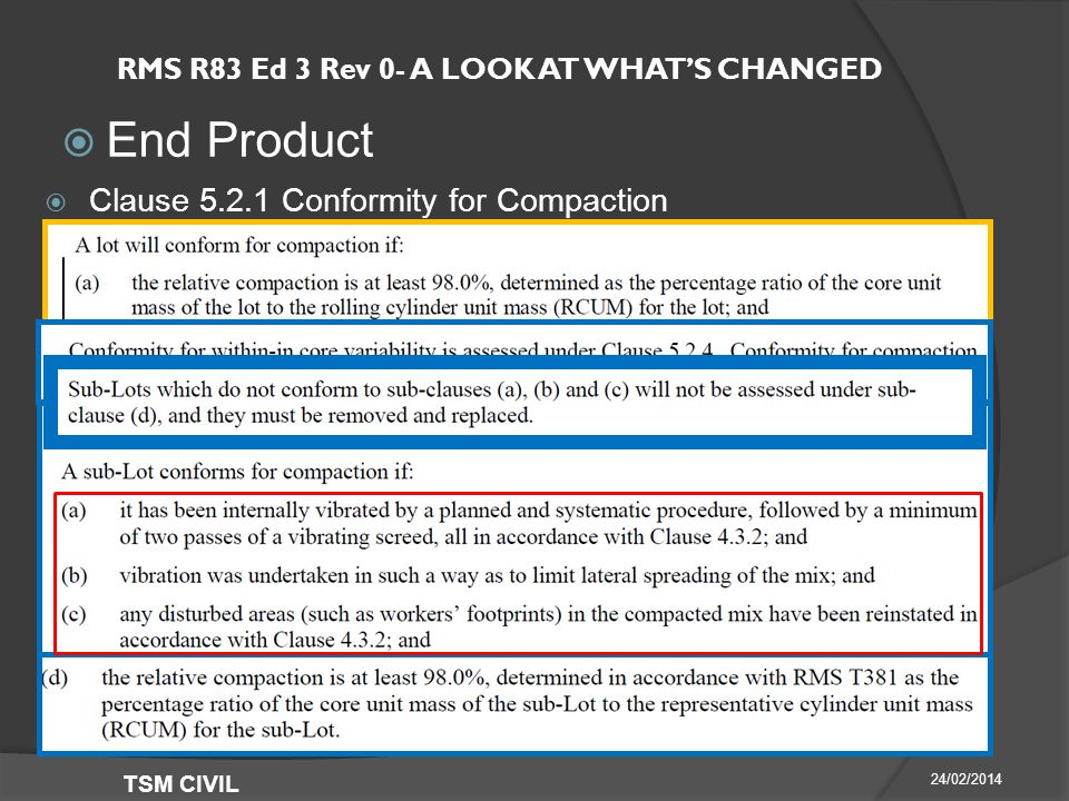 RMS R83 Ed 3 Rev 0- A LOOK AT WHAT'S CHANGED  End Product 24/02/2014 TSM CIVIL  Clause Conformity for Compaction