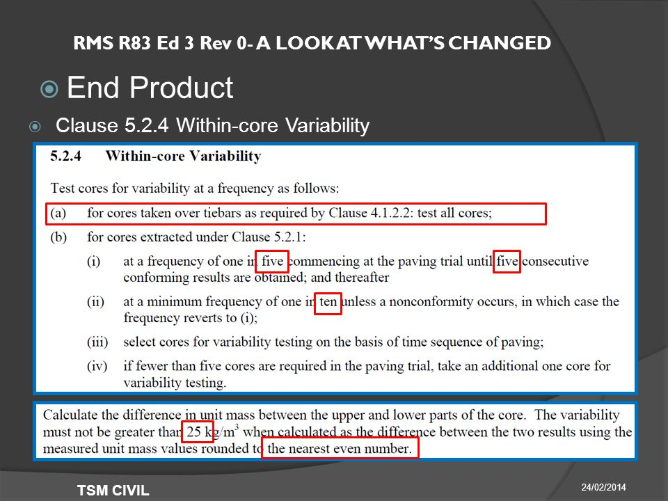 RMS R83 Ed 3 Rev 0- A LOOK AT WHAT'S CHANGED  End Product 24/02/2014 TSM CIVIL  Clause Within-core Variability