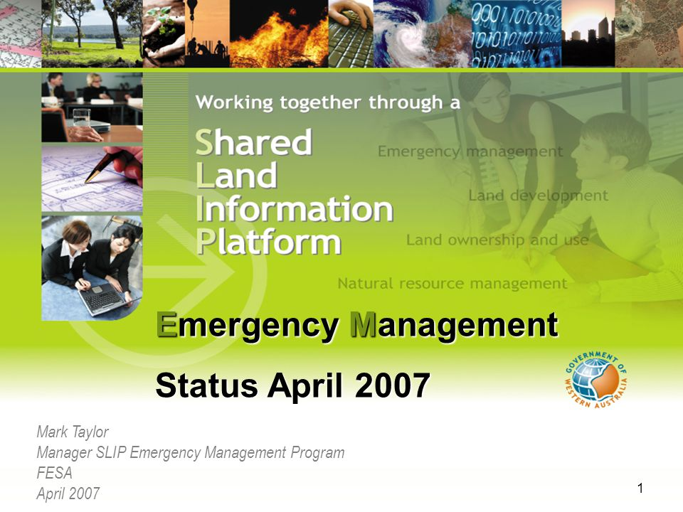 1 Mark Taylor Manager SLIP Emergency Management Program FESA April 2007 Emergency Management Status April 2007