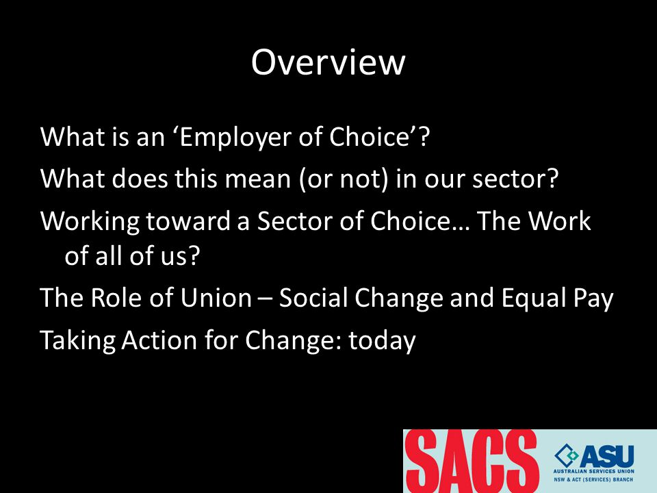 Overview What is an 'Employer of Choice'. What does this mean (or not) in our sector.
