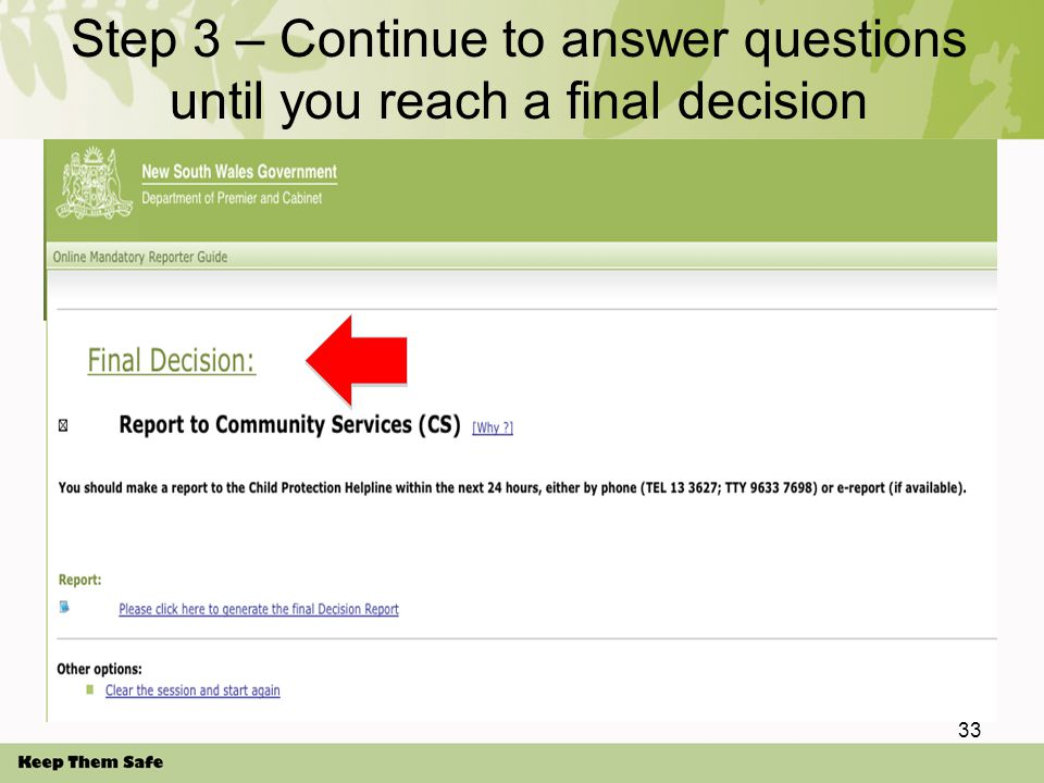 Step 3 – Continue to answer questions until you reach a final decision 33