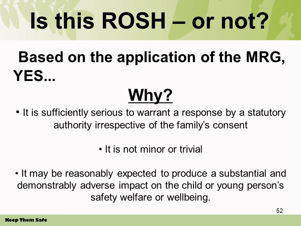 Is this ROSH – or not. Based on the application of the MRG, YES...
