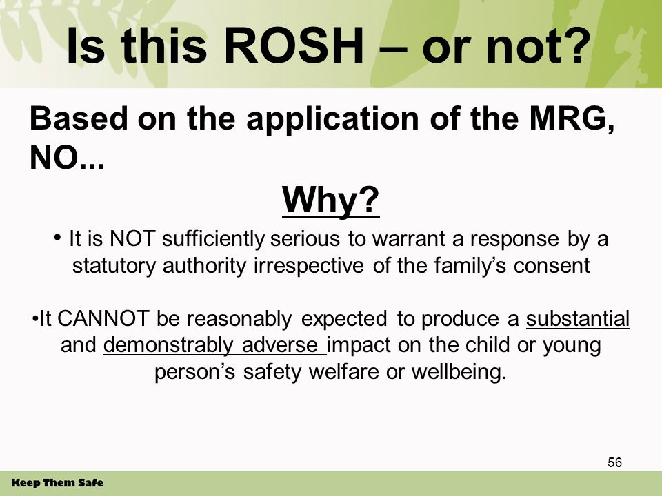 Is this ROSH – or not. Based on the application of the MRG, NO...