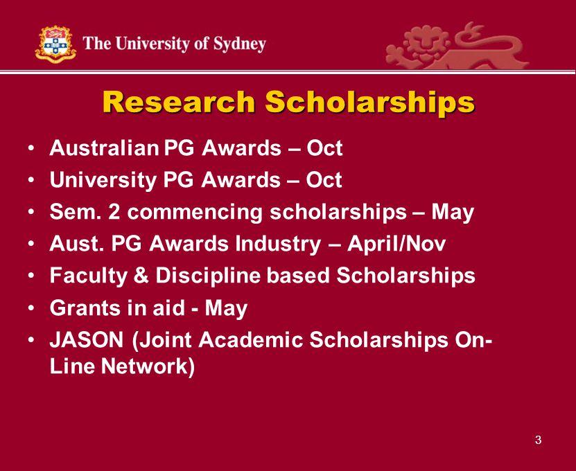 3 Research Scholarships Australian PG Awards – Oct University PG Awards – Oct Sem.