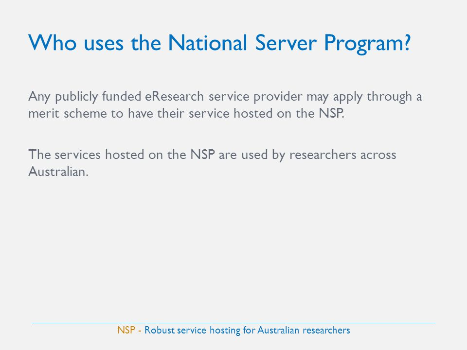 Who uses the National Server Program.