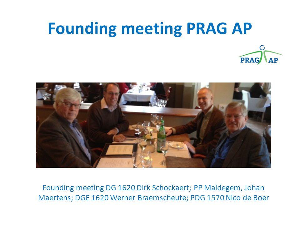 Founding meeting PRAG AP Founding meeting DG 1620 Dirk Schockaert; PP Maldegem, Johan Maertens; DGE 1620 Werner Braemscheute; PDG 1570 Nico de Boer