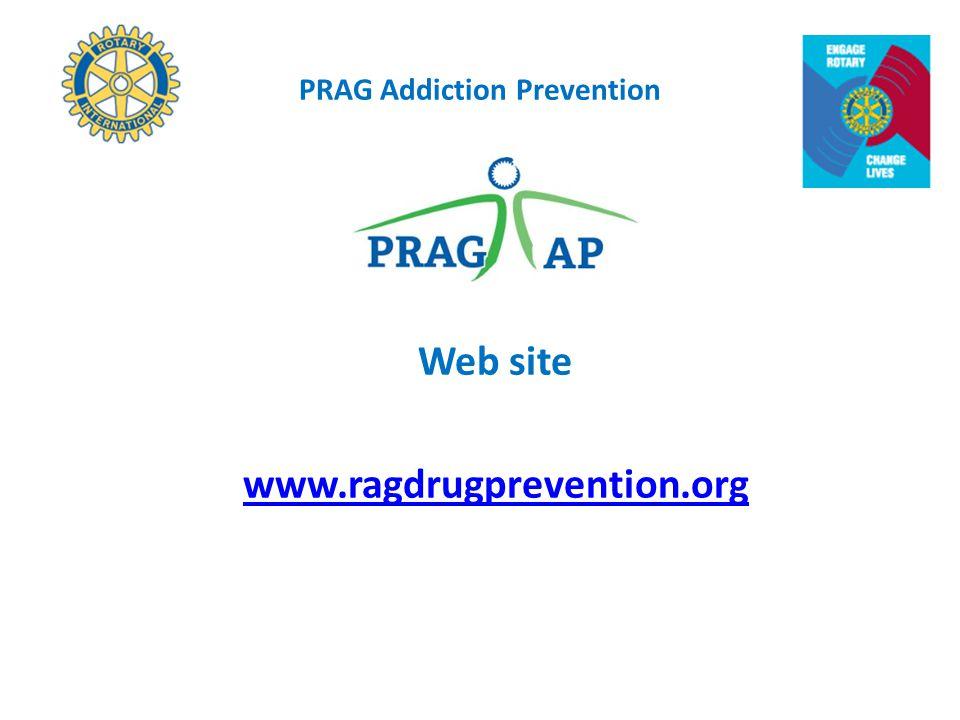 PRAG Addiction Prevention Web site www.ragdrugprevention.org