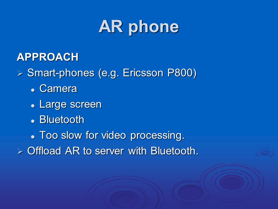 AR phone APPROACH  Smart-phones (e.g.