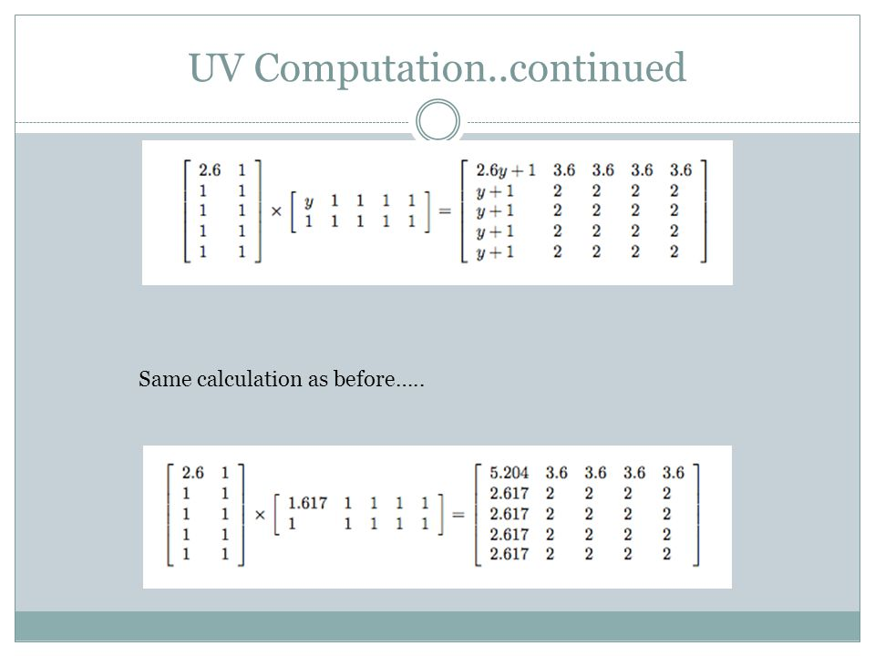 UV Computation..continued Same calculation as before…..