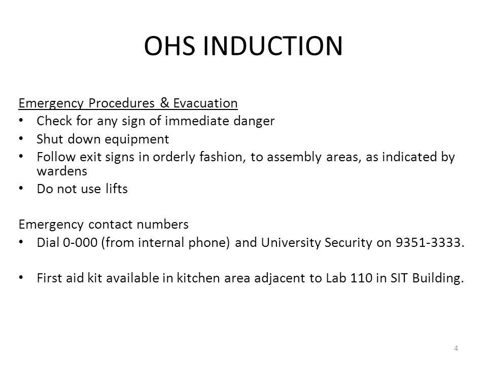 OHS INDUCTION General Housekeeping Use of Labs Keep work area clean and orderly Remove trip hazards around desk area No food and drink near machines No smoking permitted within University buildings Do not unplug or move equipment without permission