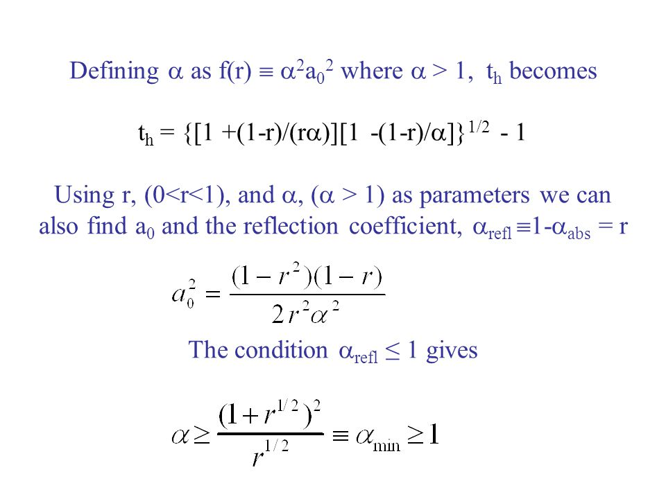 Defining  as f(r)   2 a 0 2 where  > 1, t h becomes t h = {[1 +(1-r)/(r  )][1 -(1-r)/  ]} 1/2 - 1 Using r, (0 1) as parameters we can also find
