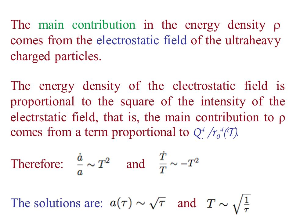The main contribution in the energy density  comes from the electrostatic field of the ultraheavy charged particles.