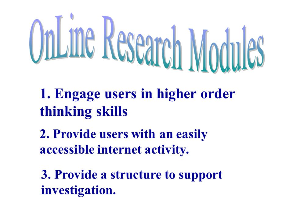 1.Engage users in higher order thinking skills 2.