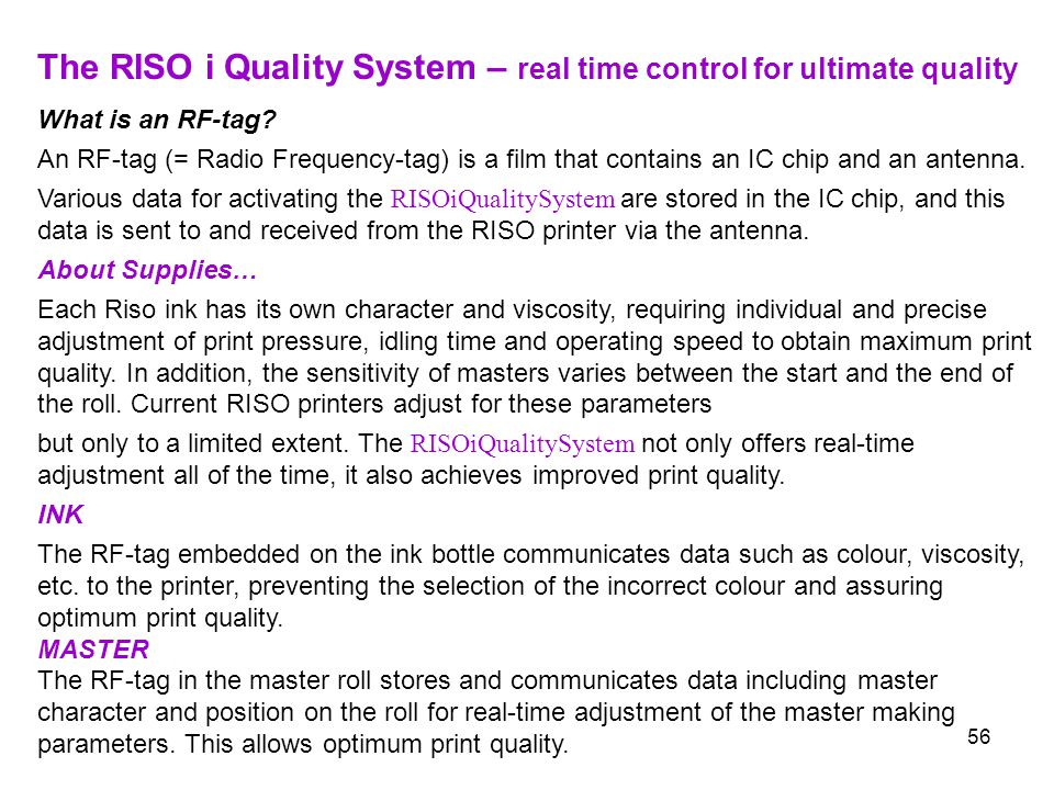 56 The RISO i Quality System – real time control for ultimate quality What is an RF-tag? An RF-tag (= Radio Frequency-tag) is a film that contains an