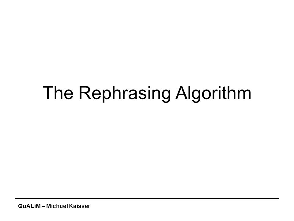 QuALiM – Michael Kaisser The Rephrasing Algorithm