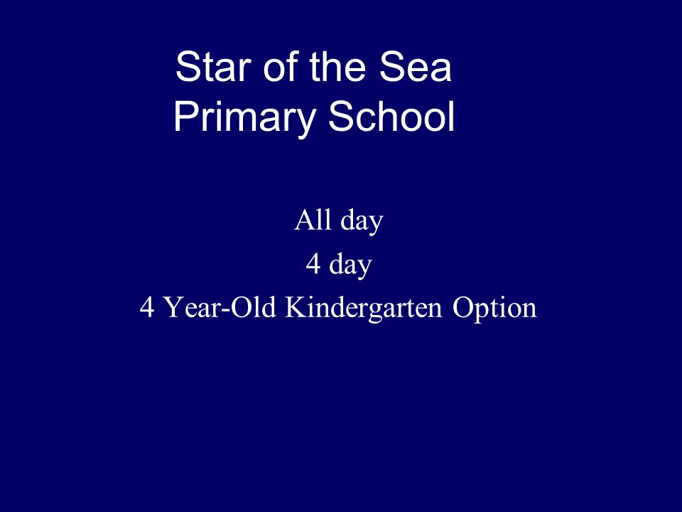 Star of the Sea Primary School All day 4 day 4 Year-Old Kindergarten Option