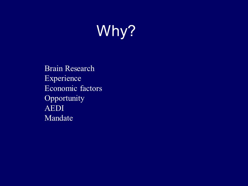 Why Brain Research Experience Economic factors Opportunity AEDI Mandate