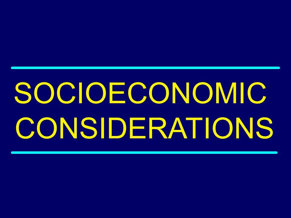 SOCIOECONOMIC CONSIDERATIONS