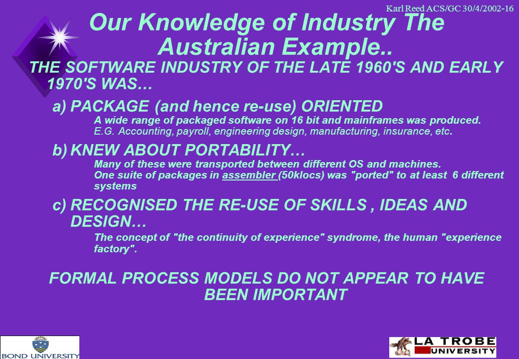 Karl Reed ACS/GC 30/4/2002-16 Our Knowledge of Industry The Australian Example..