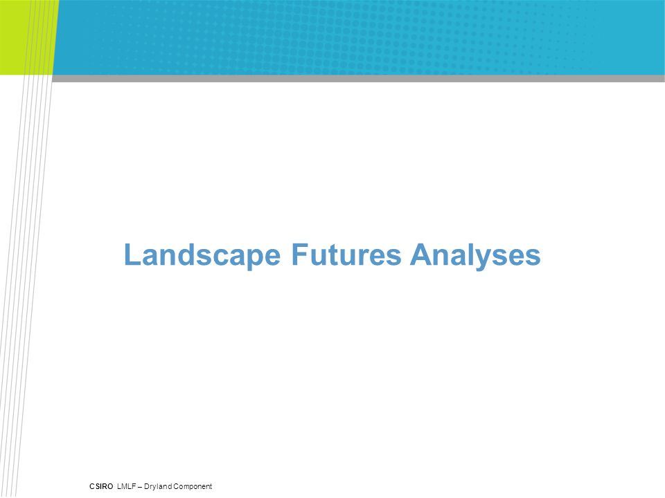 CSIRO LMLF – Dryland Component Landscape Futures Analyses