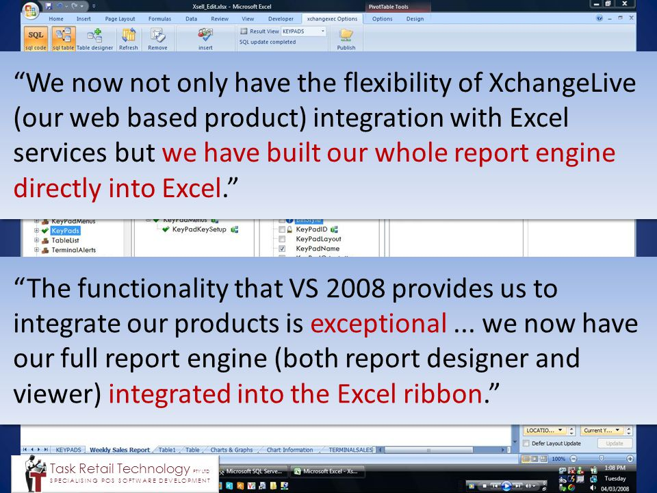 """""""We now not only have the flexibility of XchangeLive (our web based product) integration with Excel services but we have built our whole report engine"""