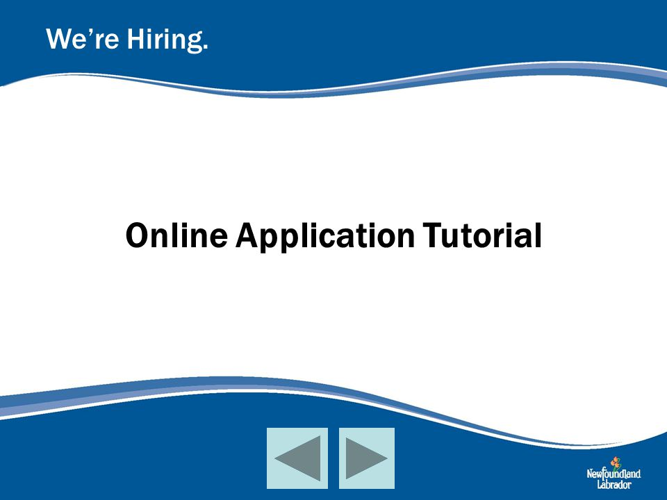 Online Application Tutorial We're Hiring.