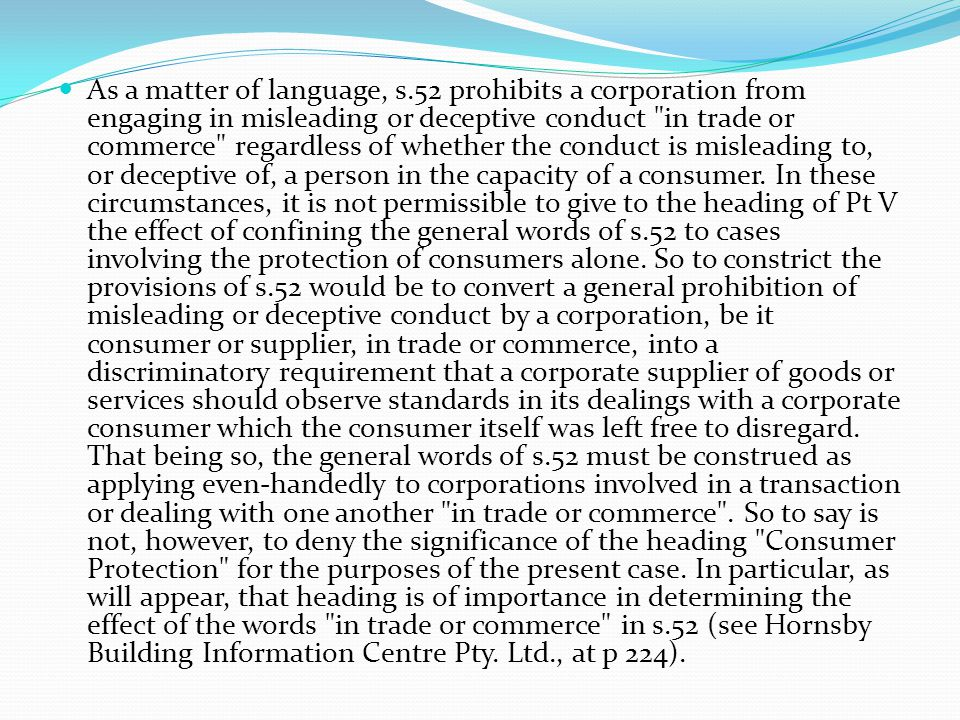 As a matter of language, s.52 prohibits a corporation from engaging in misleading or deceptive conduct