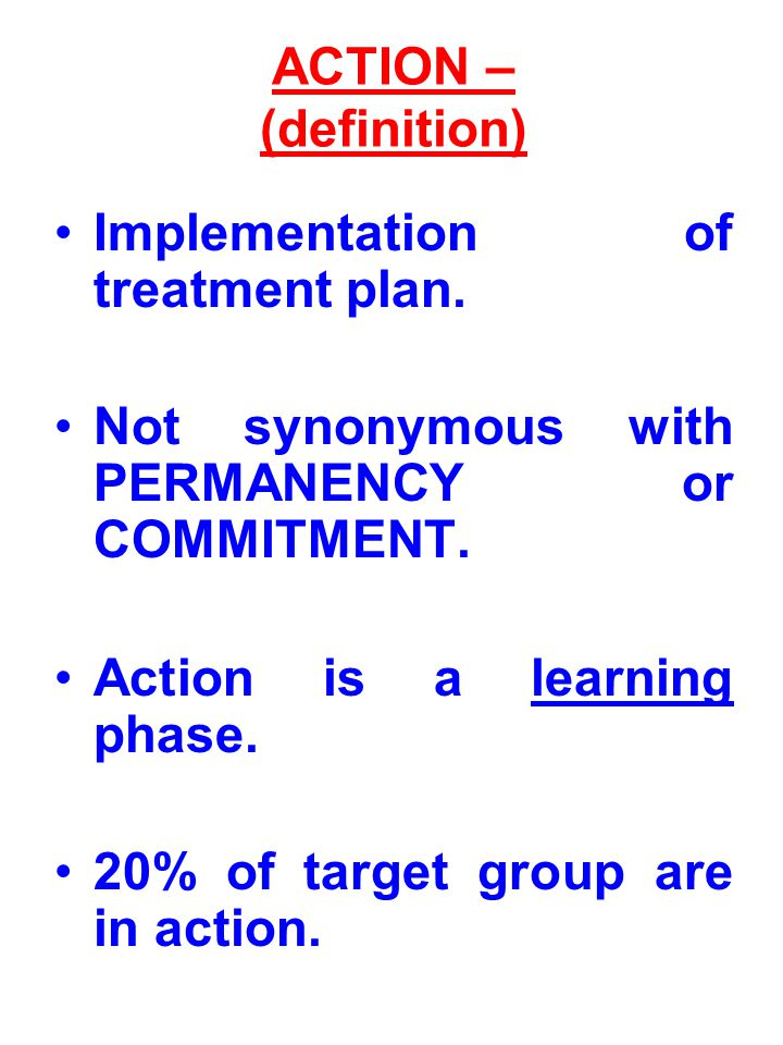 ACTION – to encourage Maintenance.REMIND OF RISKS.