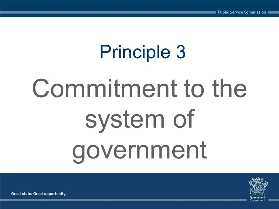 Principle 3 Commitment to the system of government